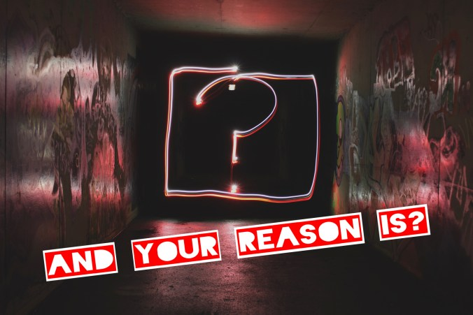 Drive. And your reason is? What really drives you?
