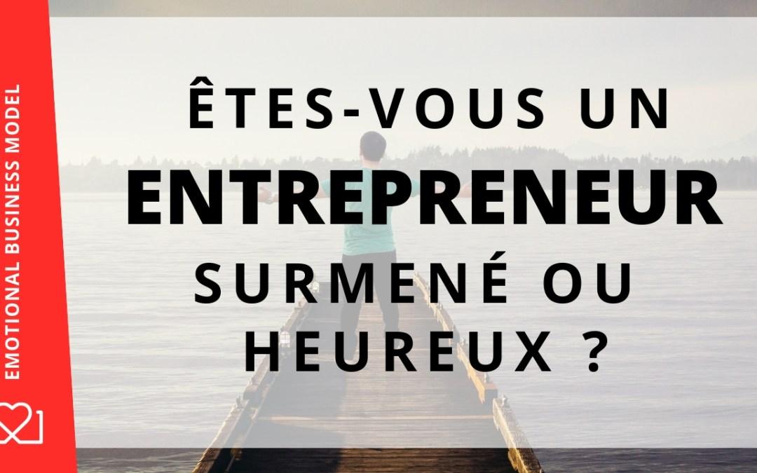 Adoptez-vous l'état d'esprit du chef d'entreprise surmené ou de l'entrepreneur heureux et libre ?