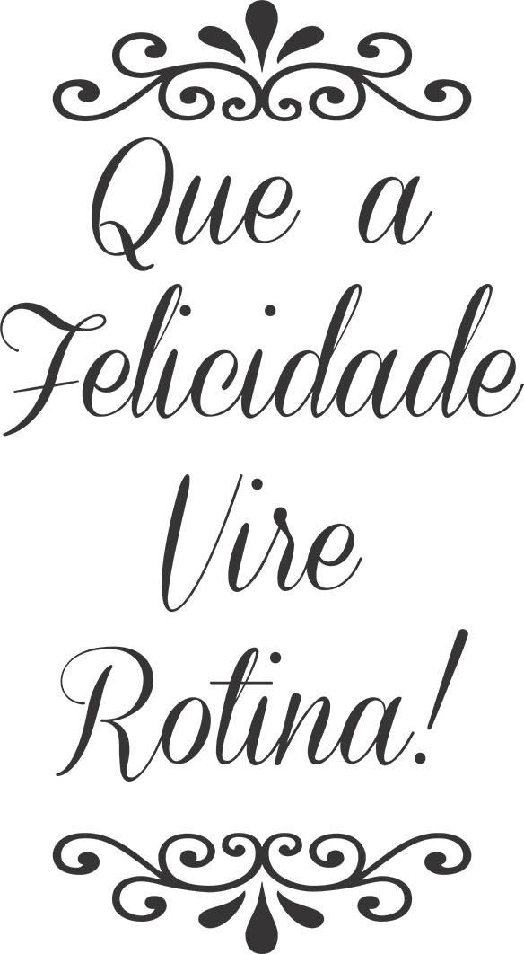 adesivo_decorativo_de_parede_frases_que_a_felicidade_vire_rotina_1654842526_2_20170203151121