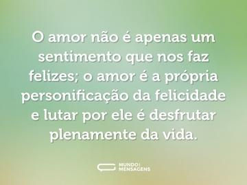 o-amor-nao-e-apenas-um-sentimento-que-nos-faz-felizes-o-amor-e-a-3AJe2-cs