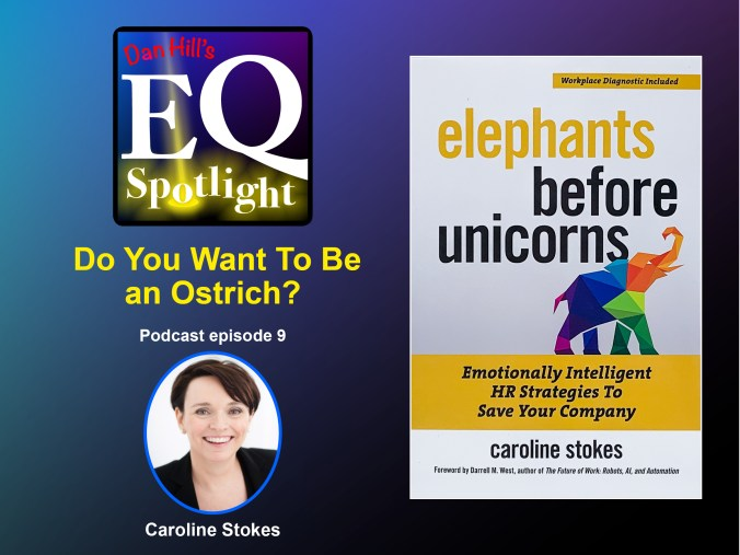 "Photo of guest author Caroline Stokes and her book Elephants Before Unicorns, on Episode 9 of Dan Hill's EQ Spotlight podcast ""Do You Want To Be an Ostrich?"""