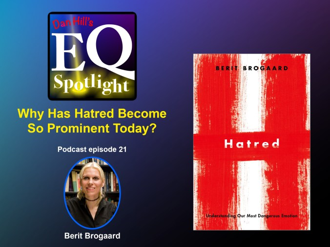 "Photo of Author Berit Brogaard and the cover of her book ""Hatred"" featured on Dan Hill's EQ Spotlight podcast episode 21"