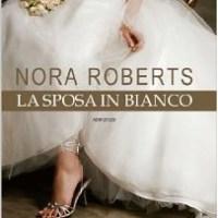 Recensione: La sposa in bianco di Nora Roberts