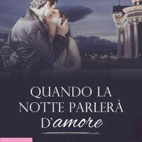 Recensione: Quando la notte parlerà d'amore di Viviana De Cecco