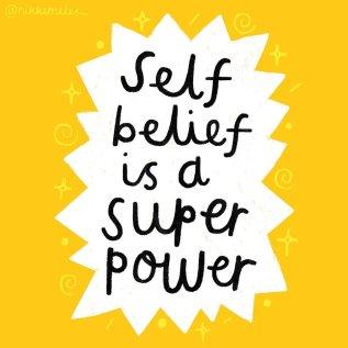 Self Belief is a Super Power