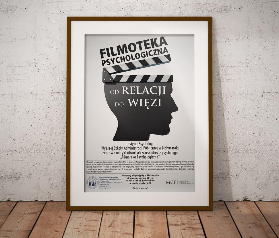Filmoteka psychologiczna Plakat przygotowany dla Instytutu Psychologii Wyższej Szkoły Administracji Publicznej w Białymstoku.
