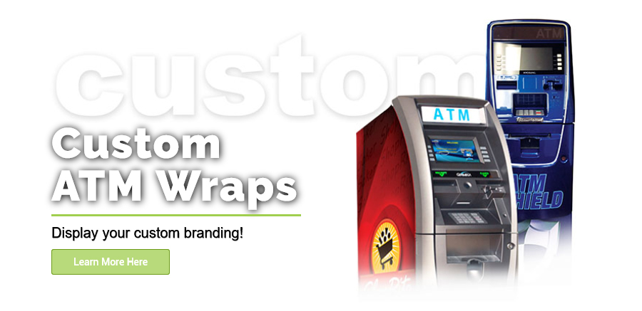 Custom Branding and ATM Wraps from Empire ATM Group, shop online at empireatmgroup.com call to order.