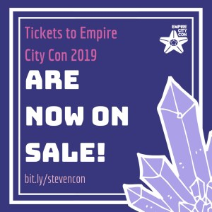 tickets now on sale for empire city con 2019 bit.ly/stevencon