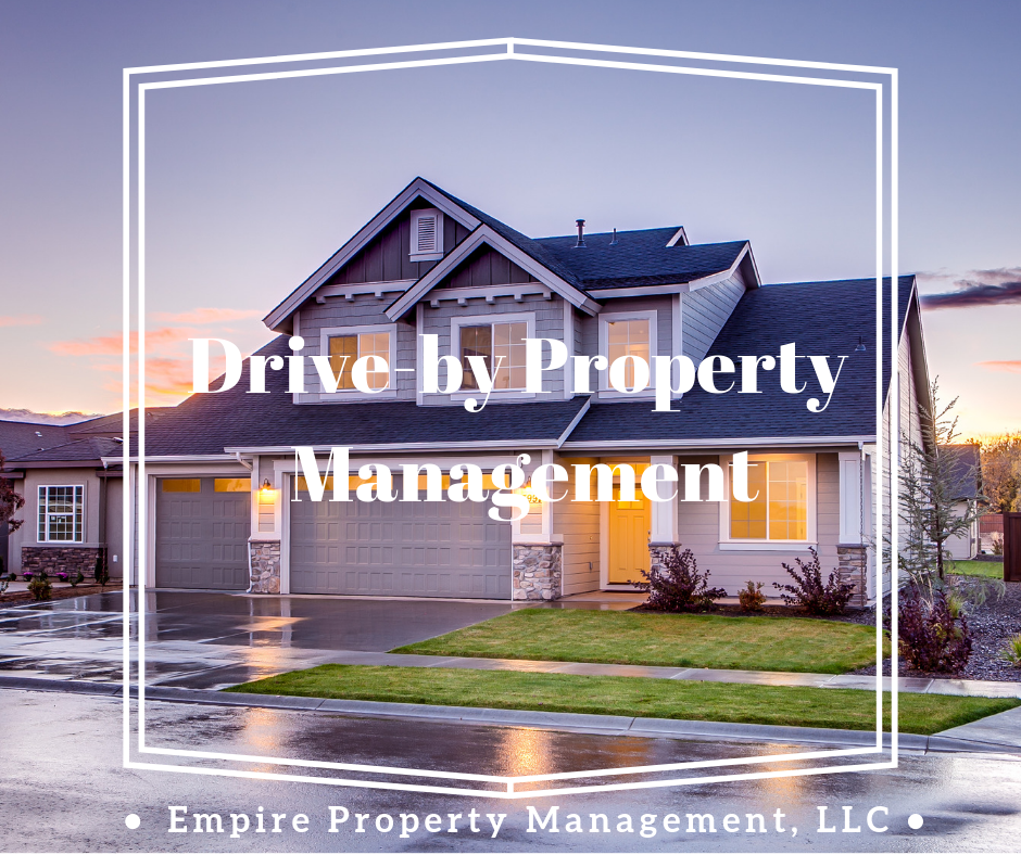 Drive-By Property Management | Empire Property Management
