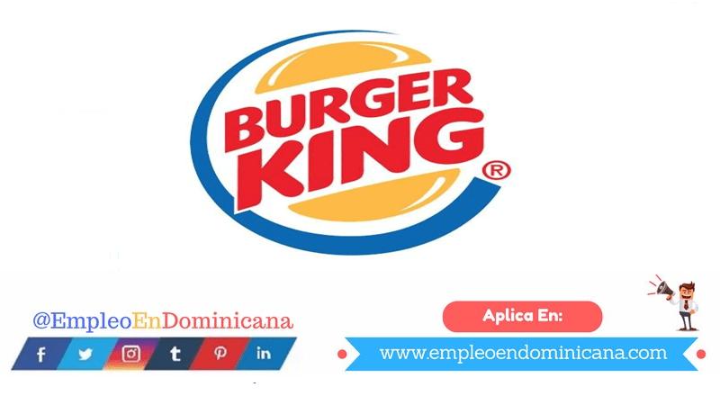 vacantes de empleos disponibles en BURGER KING aplica ahora a la vacante de empleo en República Dominicana