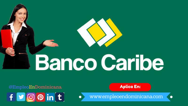 vacante de trabajo en banco caribe república dominicana