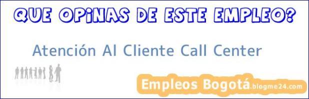 Atención Al Cliente Call Center