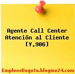 Agente Call Center Atención al Cliente [Y.906]