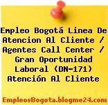 Empleo Bogotá Linea De Atencion Al Cliente / Agentes Call Center / Gran Oportunidad Laboral (DN-171) Atención Al Cliente
