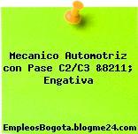 Mecanico Automotriz con Pase C2/C3 &8211; Engativa