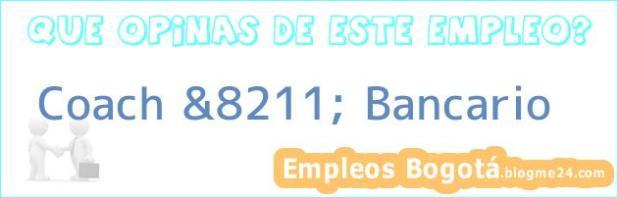 Coach &8211; Bancario