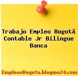 Trabajo Empleo Bogotá Contable Jr Bilingue Banca