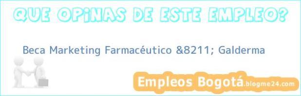 Beca Marketing Farmacéutico &8211; Galderma