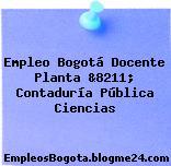 Empleo Bogotá Docente Planta &8211; Contaduría Pública Ciencias
