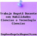 Trabajo Bogotá Docente con Habilidades Ciencias o Tecnología Ciencias