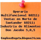Operario Multifuncional &8211; Ventas en Norte de Santander &8211; Industria de Alimentos Don Jacobo S.A.S