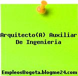 Arquitecto(A) Auxiliar De Ingenieria