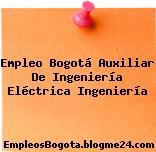 Empleo Bogotá Auxiliar De Ingeniería Eléctrica Ingeniería