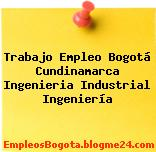 Trabajo Empleo Bogotá Cundinamarca Ingenieria Industrial Ingeniería