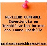 AUXILIAR CONTABLE Experiencia en Inmobiliarias Asiste con Laura Gordillo