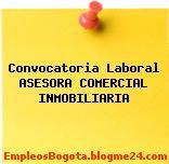 Convocatoria Laboral ASESORA COMERCIAL INMOBILIARIA