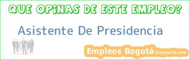 Asistente De Presidencia