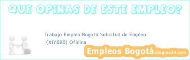 Trabajo Empleo Bogotá Solicitud de Empleo | (XIY686) Oficina