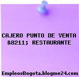 CAJERO PUNTO DE VENTA &8211; RESTAURANTE