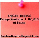 Empleo Bogotá Recepcionista | UX.015 Oficina