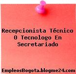 Recepcionista Técnico O Tecnologo En Secretariado