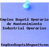 Empleo Bogotá Operario De Mantenimiento Industrial Operarios