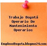 Trabajo Bogotá Operario de mantenimiento Operarios