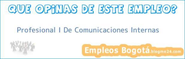 Profesional I De Comunicaciones Internas