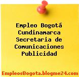 Empleo Bogotá Cundinamarca Secretaria de Comunicaciones Publicidad