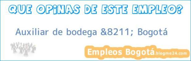 Auxiliar de bodega &8211; Bogotá