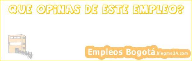 Trabajo Empleo Bogotá Asesor comercial Valido cobranza fidelizacion y retención con 6 meses de experiencia en venta de productos intangibles Seguros Portafolio Financiero Seguros