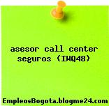 asesor call center seguros (IWQ48)
