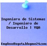 Ingeniero de Sistemas / Ingeniero de Desarrollo | YQA
