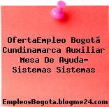 OfertaEmpleo Bogotá Cundinamarca Auxiliar Mesa De Ayuda- Sistemas Sistemas