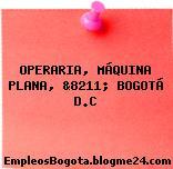 OPERARIA, MÁQUINA PLANA, &8211; BOGOTÁ D.C