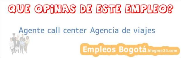 Agente call center Agencia de viajes