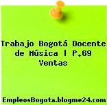 Trabajo Bogotá Docente de Música   P.69 Ventas