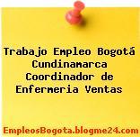 Trabajo Empleo Bogotá Cundinamarca Coordinador de Enfermeria Ventas