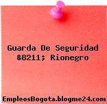 Guarda De Seguridad &8211; Rionegro