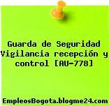 Guarda de Seguridad Vigilancia recepción y control [AU-778]